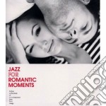 Jazz for romantic momentd cd musicale di Artisti Vari