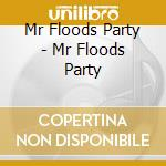 Mr. flood's party cd musicale di MR. FLOOD'S PARTY