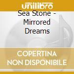 Mirrored dreams cd musicale di Stone Sea