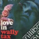 Wally Tax - Love In cd musicale di Wally Tax