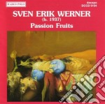 Werner Sven Erik - Passion Fruits /scandinavian Wind Quintet cd musicale di Werner sven erik