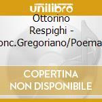 CONCERTO GREGORIANO X VL, POEMA AUTUNNAL cd musicale di Ottorino Respighi