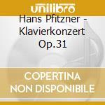 CONCERTO X PF OP.31, DAS CHRISTELFLEIN ( cd musicale di PFITZNER