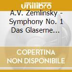 Sinfonia n.1, das glaserne herz: ballet cd musicale di Zemlinsky