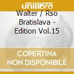 EDITION VOL.15: INTEGRALE DELLE OPERE OR cd musicale di Johann Strauss