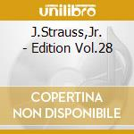 EDITION VOL.28: INTEGRALE DELLE OPERE OR cd musicale di Johann Strauss