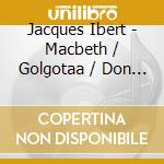Musica da film: macbeth (suite 1948), go cd musicale di Ibert