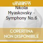 Sinfonia n.6 op.23 $ coro dell'opera naz cd musicale di Myaskovsky