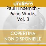 OPERA X PF INTEGRALE VOL.3: TRE SONATE, cd musicale di HINDEMITH