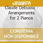 Arrangiamenti x 2 pf di composizioni di cd musicale di Debussy