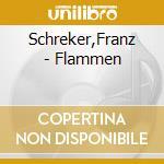 FLAMMEN, OPERA IN 1 ATTO ARRANGIATO X PI cd musicale di Franz Schreker