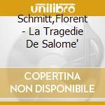 LA TRAGEDIA DI SALOME', BALLETTO IN SETT cd musicale di Florence Schmitt