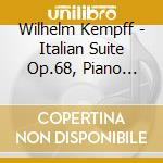 Trascrizioni x pf, suite italiana op.68, cd musicale di Kempff
