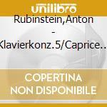 CONCERTO X PF N.5 OP.94, CAPRICCIO RUSSO cd musicale di Anton Rubinstein