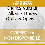 TRE STUDI DI BRAVURA OP.12, LE PREUX OP. cd musicale di ALKAN CHARLES VALENT