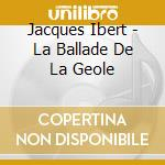 LA BALLADE DE LA GEOLE DE READING, 3 PIE cd musicale di Jacques Ibert
