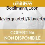 QUARTETTO X PF OP.10, TRIO X PF OP.19 cd musicale di Leon Boellmann