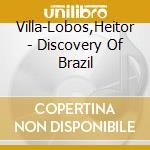 Descobrimento do brasil (suite n.1 > n.4 cd musicale di Lobos Villa