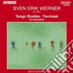 Werner Sven Erik - Tango Studies, Tie-break /l.nika, C.holbek, H.hansen, M.rossen, A.vesterdahl, H.j.holbek, M.bell Fisarmonica cd musicale