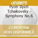 Tchaikovsky - Symphony No 6 cd musicale di Ciaikovski pyotr il'