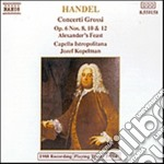 Handel Georg Friedrich - Concerto Grosso N.8, 10, 12 Op.6, Alexander's Feast cd musicale di Handel georg friedri