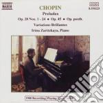 Chopin Fryderyk - Preludio N.1 > N.24 Op.28, N.25 Op.45, N.26 Op.postuma, Variazioni Brillanti  - Zaritzkaya Irina  Pf cd musicale di Fryderyk Chopin