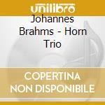 TRIO X CORNO, VL E PF OP.40 cd musicale di Johannes Brahms