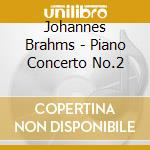Brahms - Piano Concerto No 2 cd musicale di Johannes Brahms