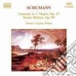 Schumann Robert - Fantasia Op.17, Bunte Blatter Op.99 cd musicale di Robert Schumann