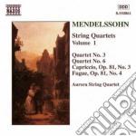 Mendelssohn Felix - Quartetti X Archi Vol.1: N.6 Op.80, N.3op.44, Capriccio N.3 Op.81, Fuga N.4 Op. cd musicale di Felix Mendelssohn