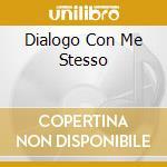 DIALOGO CON ME STESSO cd musicale di MANUSARDI GUIDO