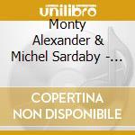 Monty Alexander & Michel Sardaby - Caribbean Duet cd musicale di ALEXANDER/SARDABY