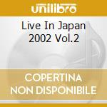 LIVE IN JAPAN 2002 VOL.2 cd musicale di COBHAM BILLY/CARTER R./BARON K.