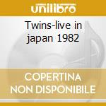 Twins-live in japan 1982 cd musicale