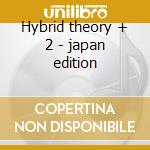 Hybrid theory + 2 - japan edition cd musicale di Linkin Park