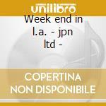 Week end in l.a. - jpn ltd - cd musicale di George Benson