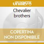 Chevalier brothers cd musicale