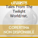 TALES FROM THE TWILIGHT WORLD/RIST. cd musicale di BLIND GUARDIAN