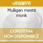 Mulligan meets monk cd musicale di Gerry Mulligan