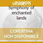 Symphony of enchanted lands cd musicale di Rhapsody