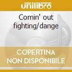 Comin' out fighting/dange cd musicale di Sinner