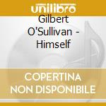 O'Sullivan Gilbert - Himself cd musicale di Gilbert O'sullivan