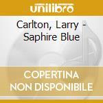 Sapphire blue + 1 cd musicale di Larry Carlton