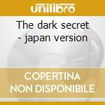 The dark secret - japan version cd musicale di Rhapsody