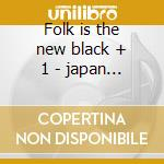 Folk is the new black + 1 - japan import - cd musicale di Janis Ian