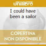 I could have been a sailor cd musicale di Peter Allen