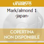 Mark/almond 1 -japan- cd musicale di Marc Almond