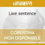 Live sentence cd musicale di Alcatrazz