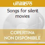 Songs for silent movies cd musicale di Corporate Something