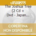 THE JOSHUA TREE (2 CD + DVD - JAPAN EDITION) cd musicale di U2